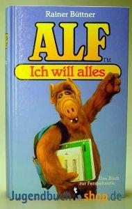 alf-ich-will-alles-von-rainer-buettner.jpg