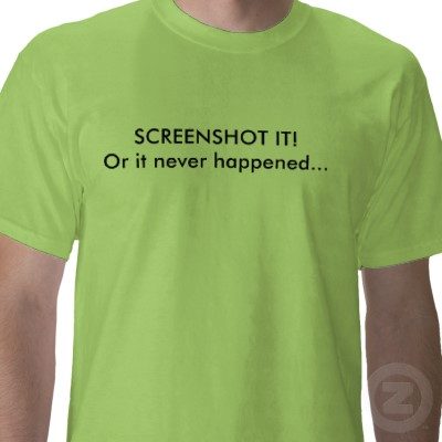 screenshot_it_or_it_never_happened_tshirt-....jpg